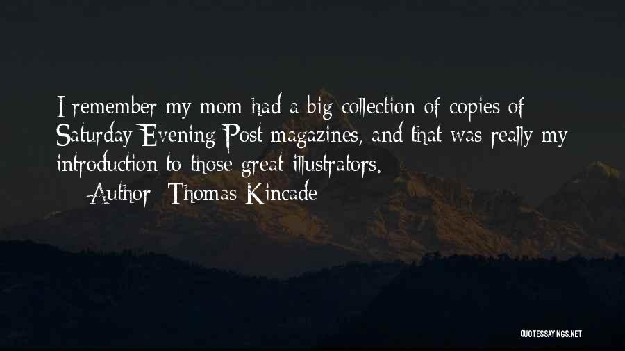 Saturday Evening Quotes By Thomas Kincade