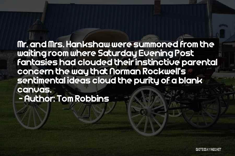 Saturday Evening Quotes By Tom Robbins