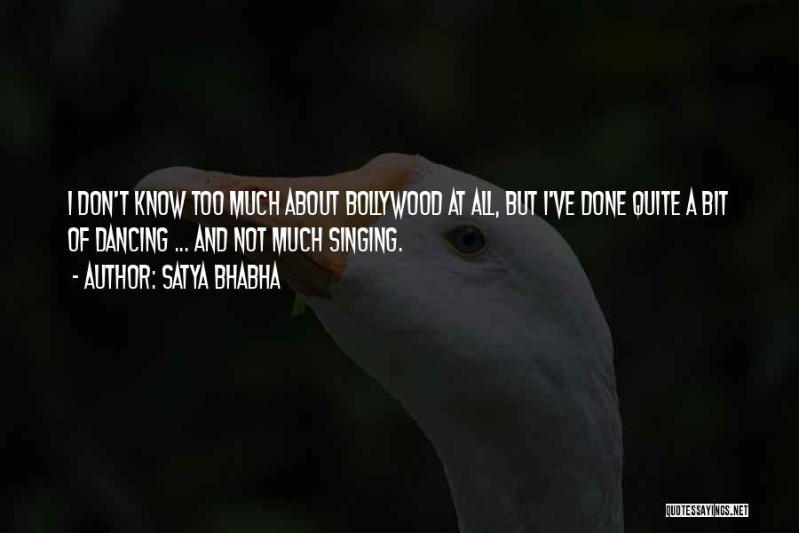 Satya Bhabha Quotes 2183011