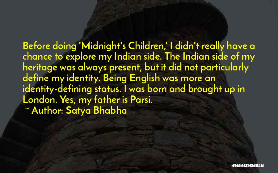 Satya Bhabha Quotes 2243454