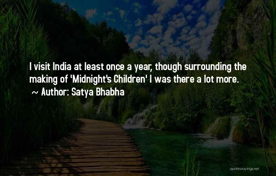 Satya Bhabha Quotes 866477