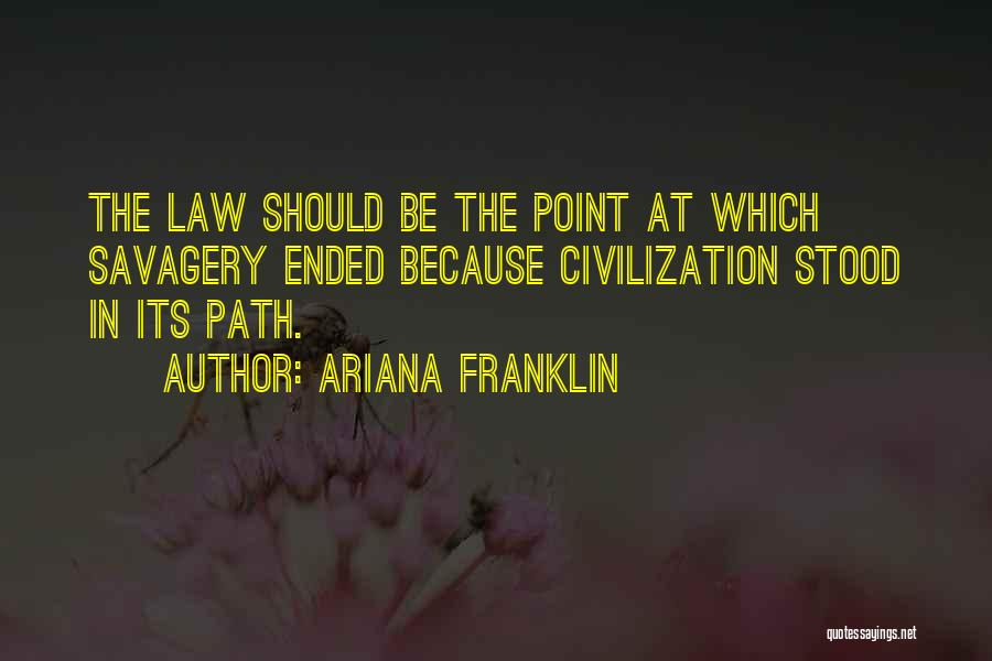 Savagery Vs Civilization Quotes By Ariana Franklin