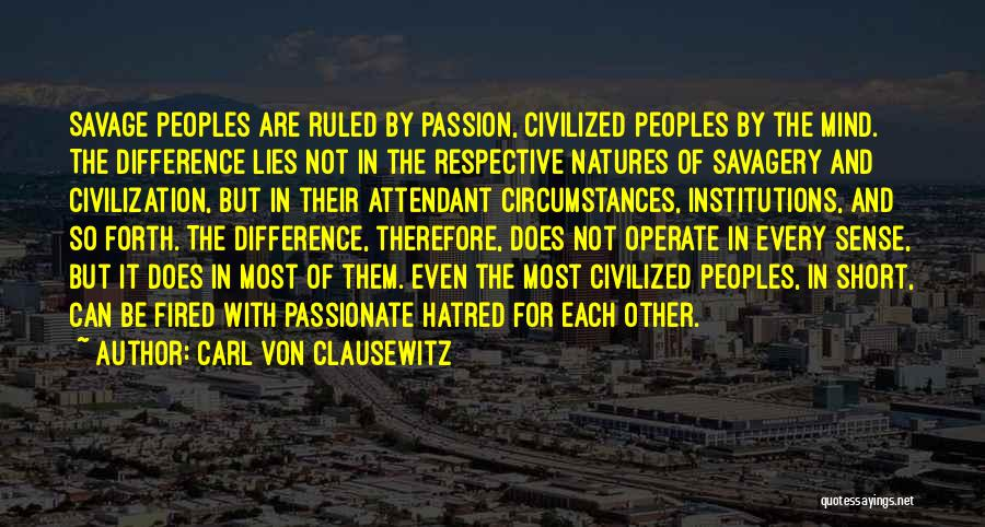 Savagery Vs Civilization Quotes By Carl Von Clausewitz