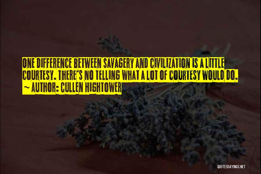 Savagery Vs Civilization Quotes By Cullen Hightower