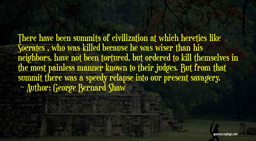 Savagery Vs Civilization Quotes By George Bernard Shaw