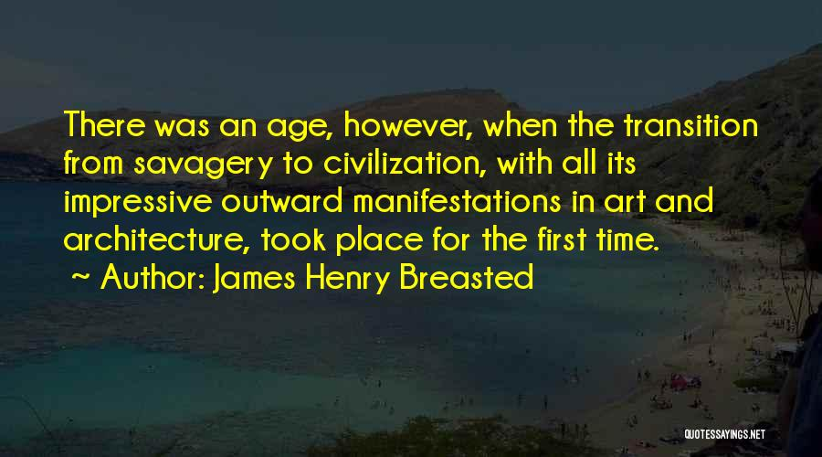 Savagery Vs Civilization Quotes By James Henry Breasted