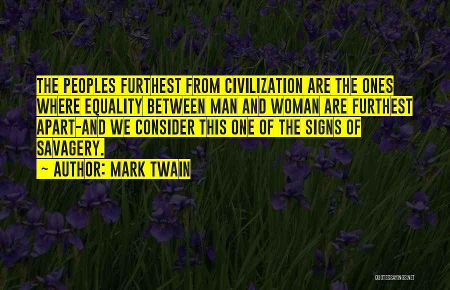 Savagery Vs Civilization Quotes By Mark Twain