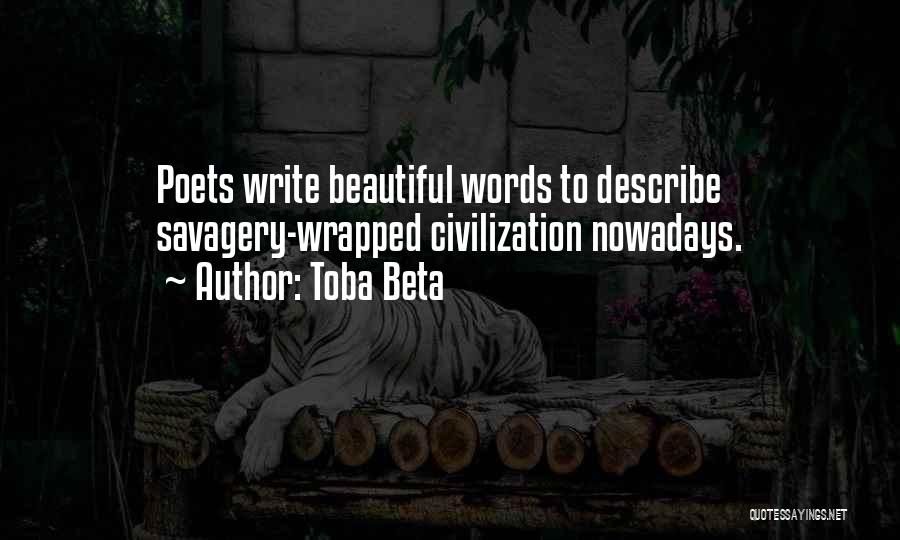 Savagery Vs Civilization Quotes By Toba Beta