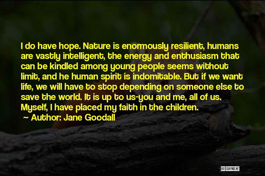 Save Nature Save Future Quotes By Jane Goodall