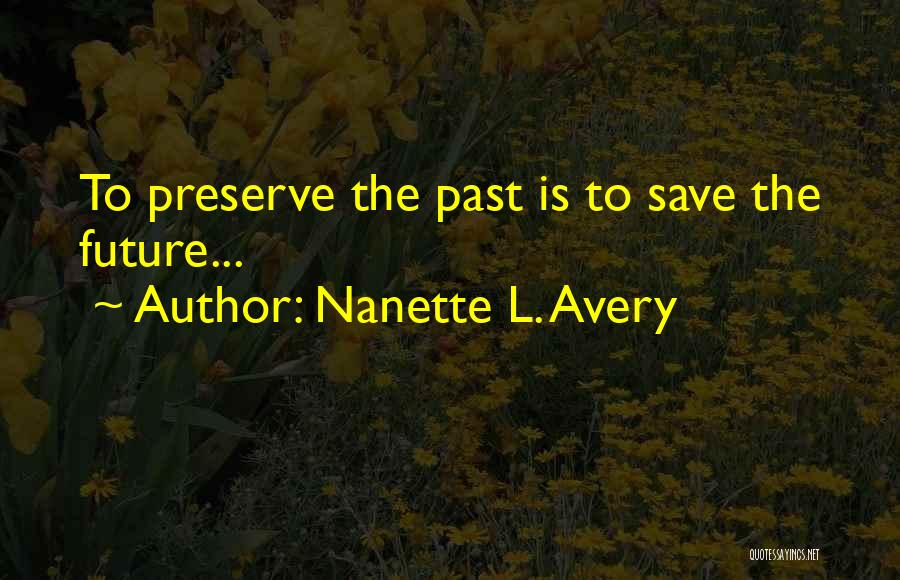 Save Nature Save Future Quotes By Nanette L. Avery