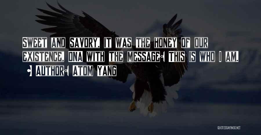 Savory Quotes By Atom Yang