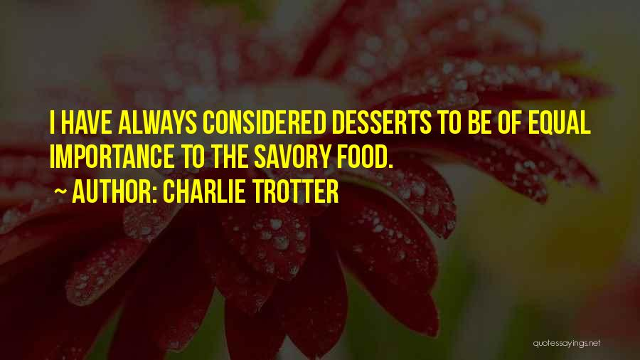 Savory Quotes By Charlie Trotter