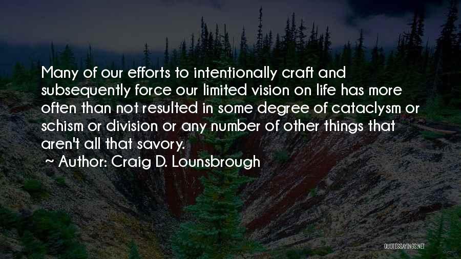 Savory Quotes By Craig D. Lounsbrough