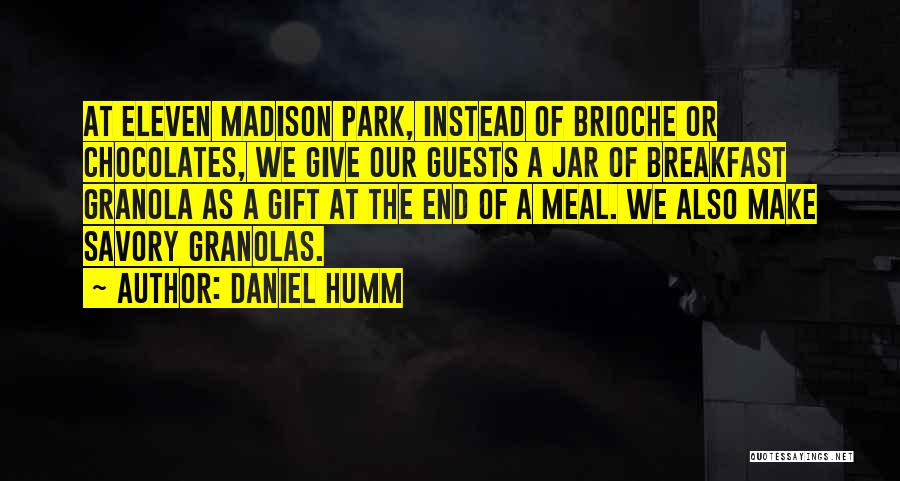 Savory Quotes By Daniel Humm