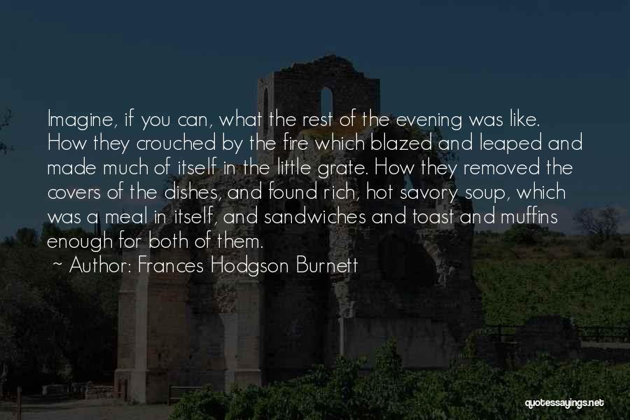 Savory Quotes By Frances Hodgson Burnett