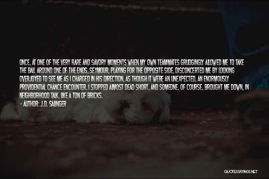 Savory Quotes By J.D. Salinger