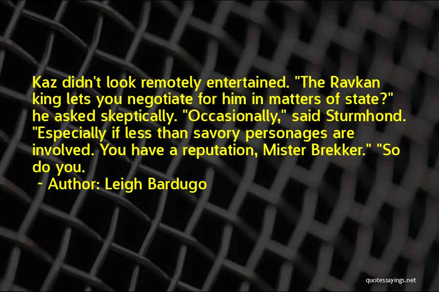 Savory Quotes By Leigh Bardugo