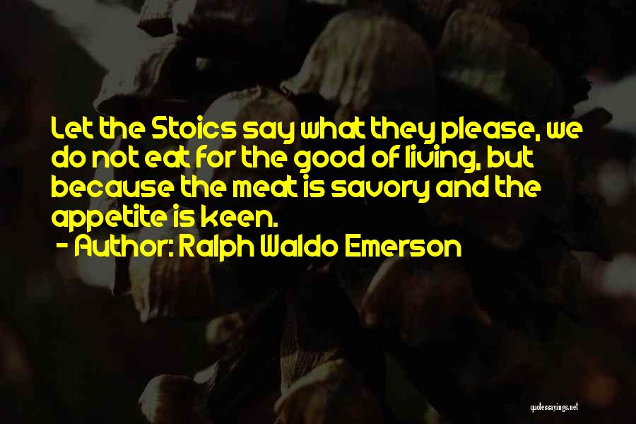 Savory Quotes By Ralph Waldo Emerson