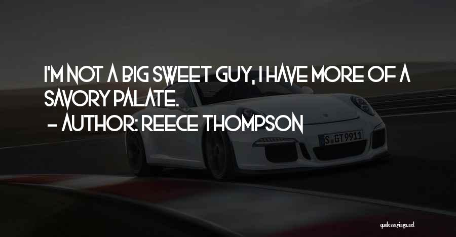 Savory Quotes By Reece Thompson