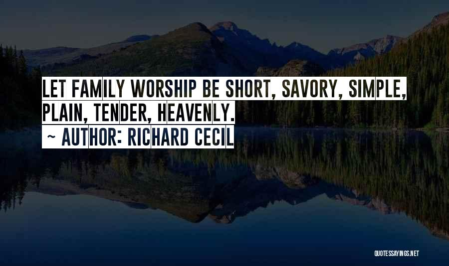 Savory Quotes By Richard Cecil