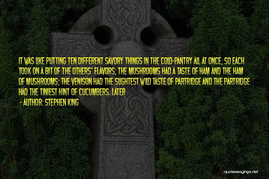 Savory Quotes By Stephen King