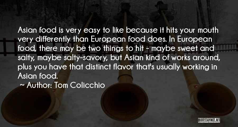 Savory Quotes By Tom Colicchio