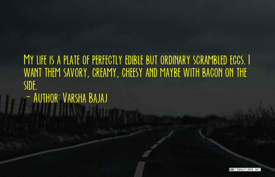 Savory Quotes By Varsha Bajaj