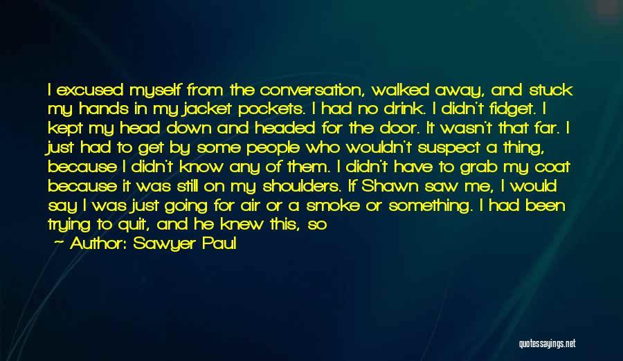 Sawyer Paul Quotes 1442142