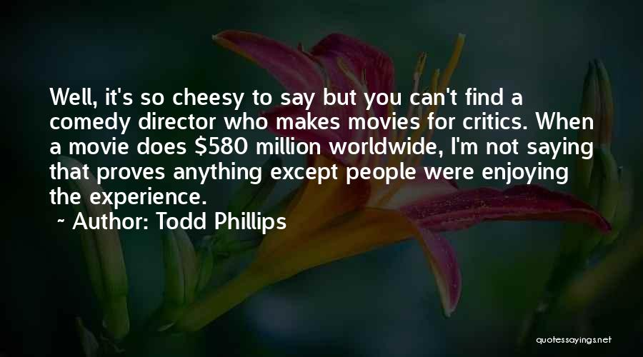 Say Anything The Movie Quotes By Todd Phillips