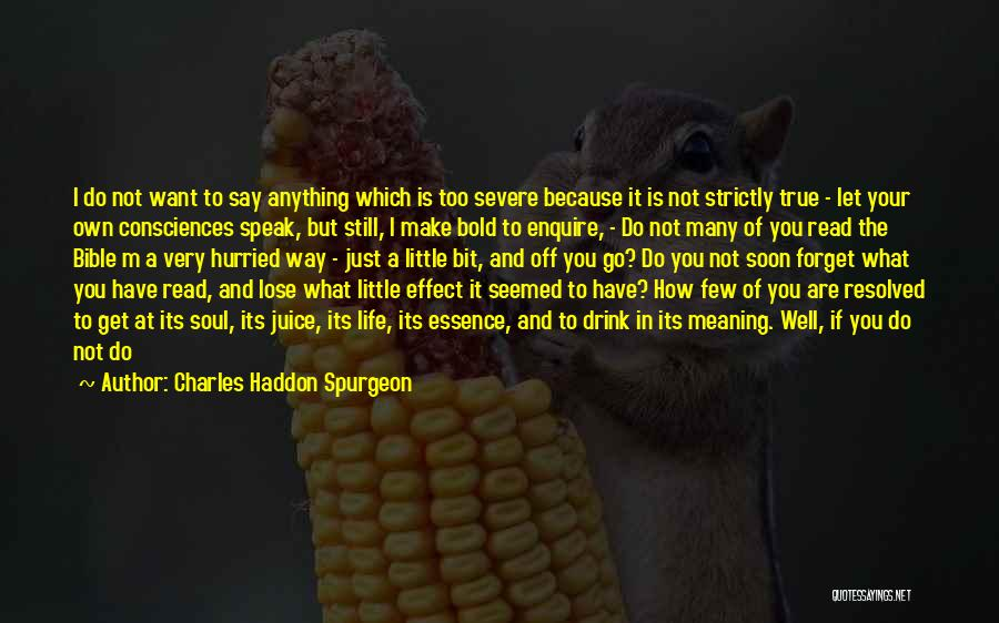 Say Anything You Want Quotes By Charles Haddon Spurgeon