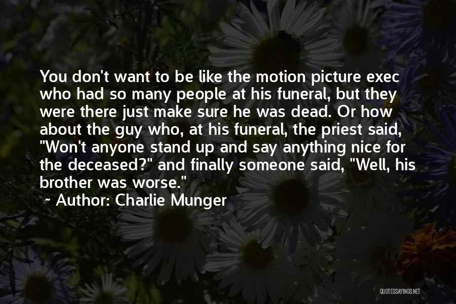 Say Anything You Want Quotes By Charlie Munger