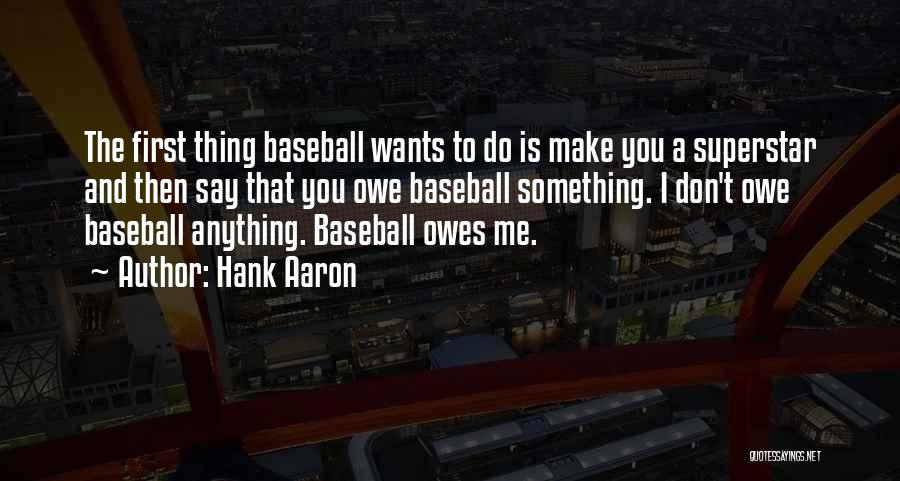 Say Anything You Want Quotes By Hank Aaron