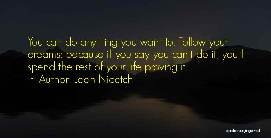 Say Anything You Want Quotes By Jean Nidetch