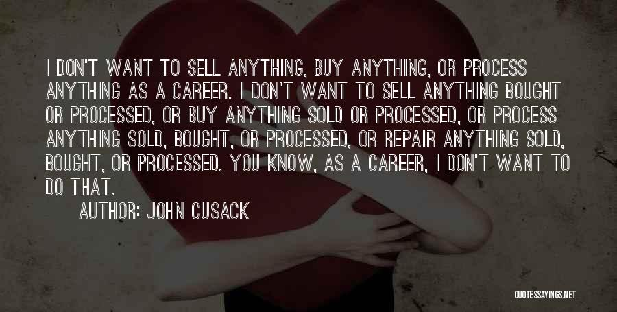 Say Anything You Want Quotes By John Cusack