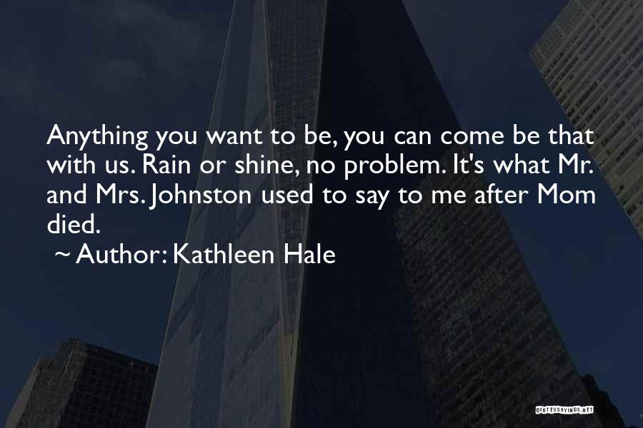 Say Anything You Want Quotes By Kathleen Hale