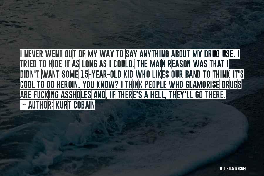 Say Anything You Want Quotes By Kurt Cobain