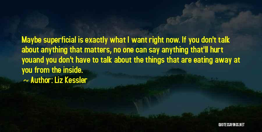 Say Anything You Want Quotes By Liz Kessler