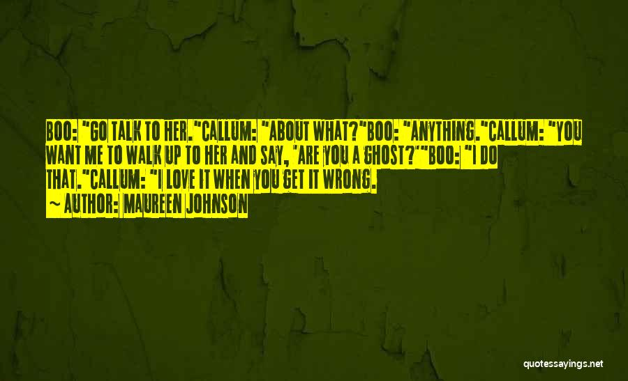 Say Anything You Want Quotes By Maureen Johnson