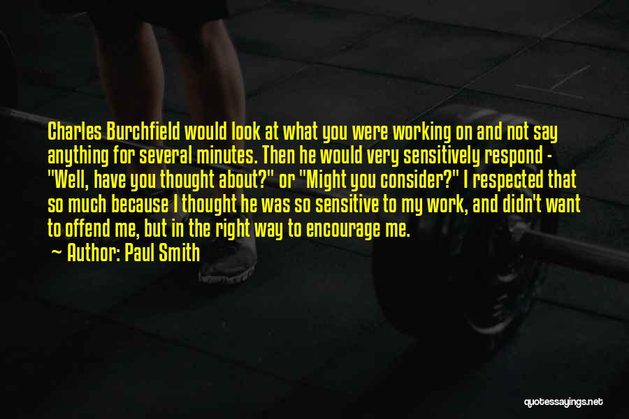 Say Anything You Want Quotes By Paul Smith