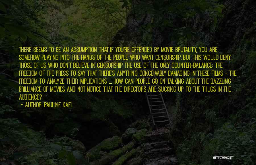 Say Anything You Want Quotes By Pauline Kael