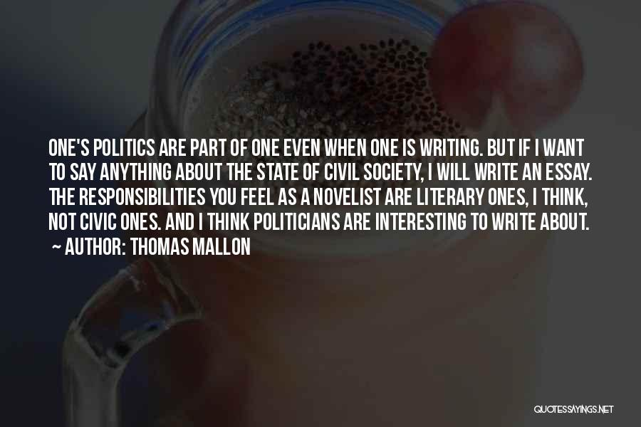 Say Anything You Want Quotes By Thomas Mallon