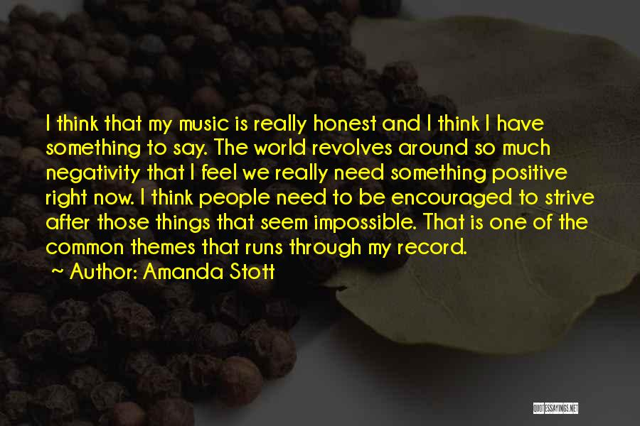 Say Positive Things Quotes By Amanda Stott