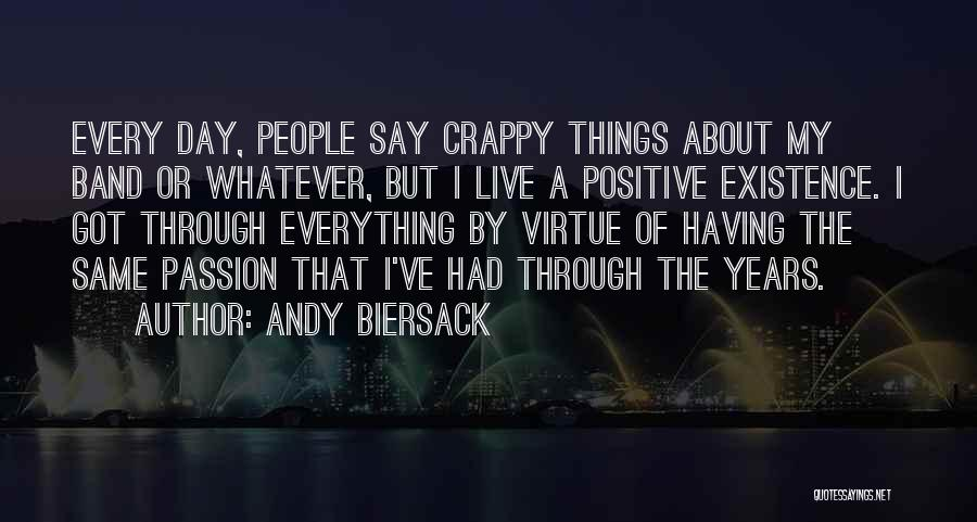 Say Positive Things Quotes By Andy Biersack
