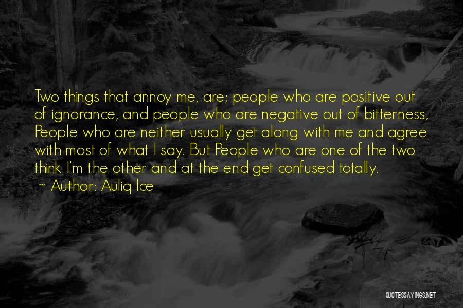 Say Positive Things Quotes By Auliq Ice