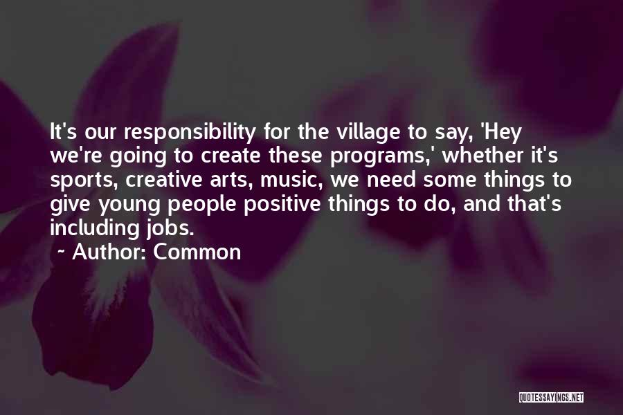 Say Positive Things Quotes By Common