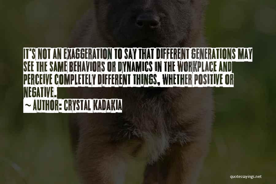 Say Positive Things Quotes By Crystal Kadakia
