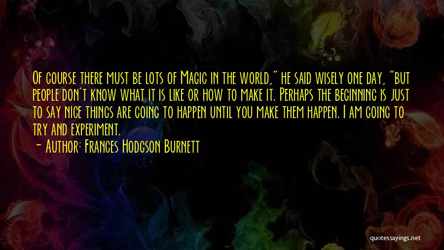 Say Positive Things Quotes By Frances Hodgson Burnett