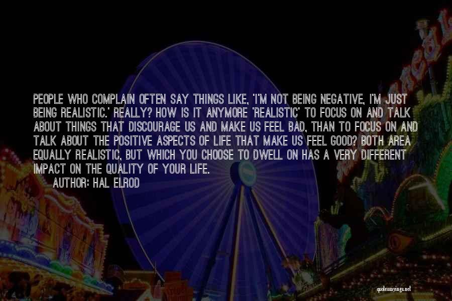 Say Positive Things Quotes By Hal Elrod