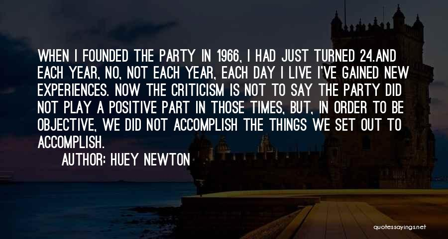 Say Positive Things Quotes By Huey Newton
