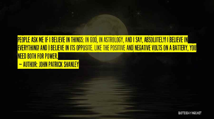 Say Positive Things Quotes By John Patrick Shanley